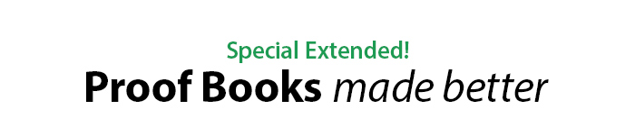 Special Extended! Proof Books Made Better.