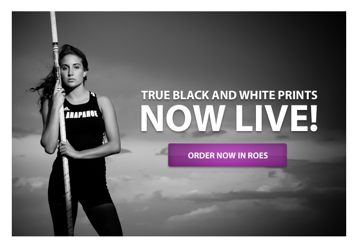 True Black and WHite Prints Now Live!  Order Now in ROES.